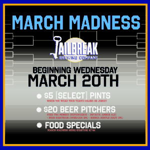 March Madness at Jailbreak!